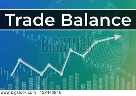 Financial Term Trade Balance On Blue And Green Finance Background From Graphs, Charts, Columns, Cand