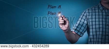 Business Plan Strategy Changing.the Man Crossing Over Plan A, Writing Plan B.concept Is . Improvemen