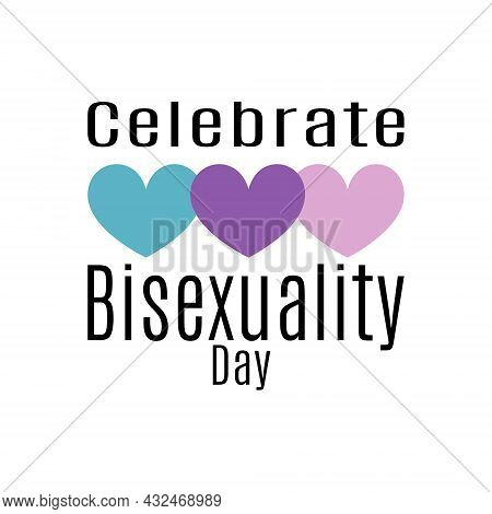 Celebrate Bisexuality Day, Idea For Poster, Banner Or Holiday Card, Three Colorful Hearts, Expressio