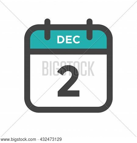 December 2 Calendar Day Or Calender Date For Deadline And Appointment