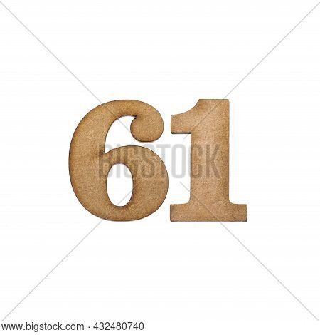 Number 61 In Wood, Isolated On White Background