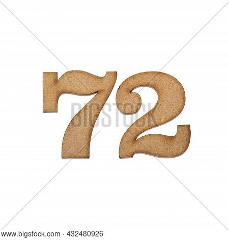 Number Seventy-two, 72 - Piece Of Wood Isolated On White Background
