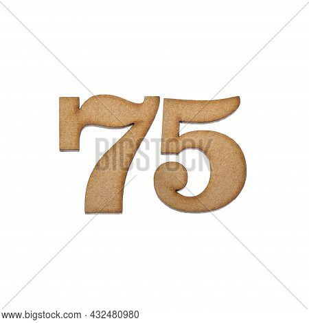 Number 75 In Wood, Isolated On White Background