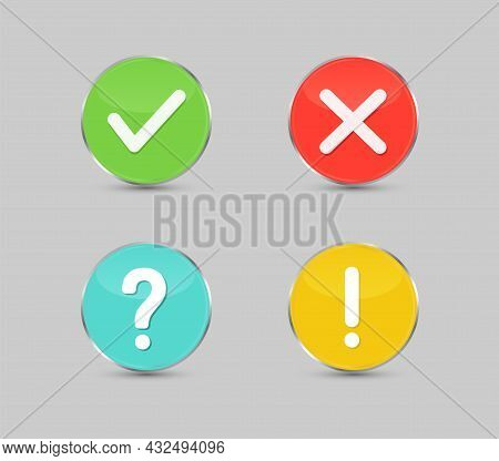 Green Check Mark And Red Cross Button. Exclamation Mark, Question Mark Button Isolated On Gray Backg