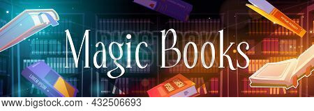 Flying Magic Books With Mystery Glow And Sparkles In Library With Bookcases. Vector Poster Of Litera