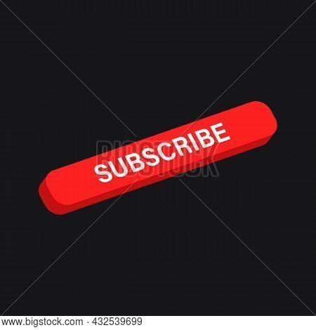 Red Subscribe Button For Social Media. Vector Illustration On Black Background. Vector Illustration
