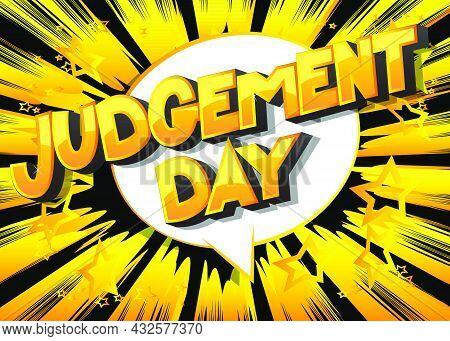 Judgement Day. Comic Book Style Text, Retro Comics Typography, Pop Art Vector Illustration.