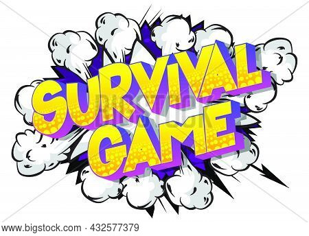 Survival Game. Comic Book Style Text, Retro Comics Typography, Pop Art Vector Illustration.