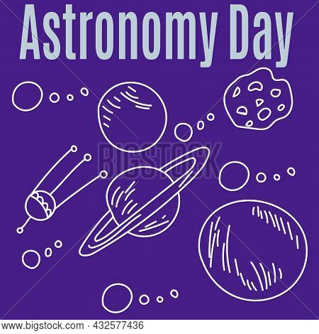 Astronomy Day, Idea For Poster, Banner Or Postcard, Space Objects In Doodle Style Vector Illustratio