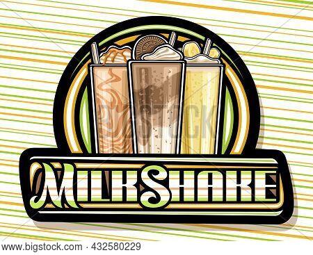 Vector Logo For Milkshake, Dark Decorative Sign Board With Illustration Of 3 Different Cold Milkshak