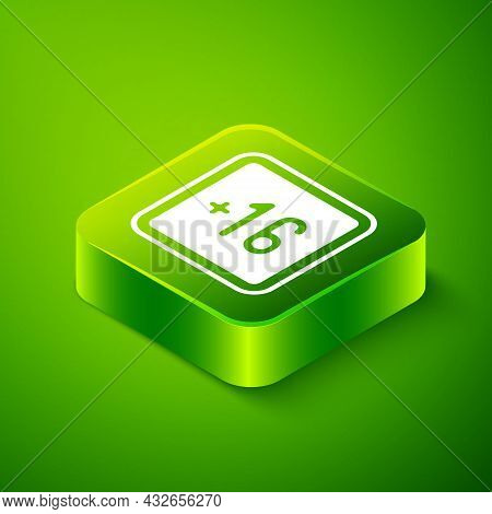 Isometric Plus 16 Movie Icon Isolated On Green Background. Adult Content. Sixteen Plus Icon. Censore