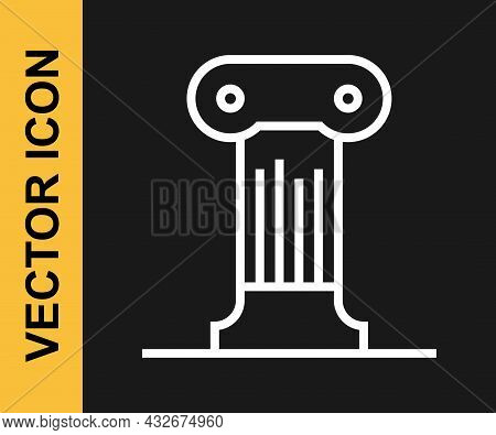 White Line Law Pillar Icon Isolated On Black Background. Ancient Column. Vector