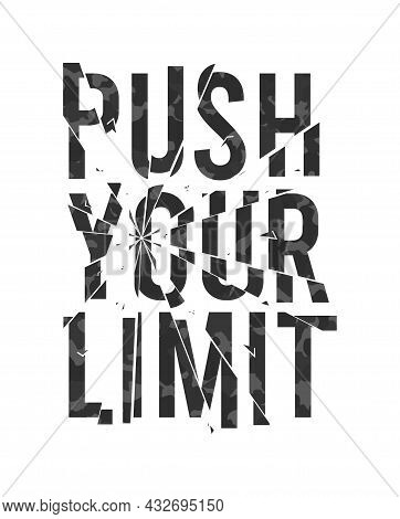 Push Your Limit - Slogan For T-shirt Design With Broken Glass Effect And  Camouflage Texture. Typogr