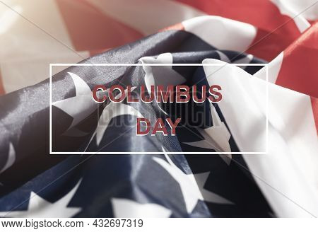 Columbus Day Text On American National Flag.