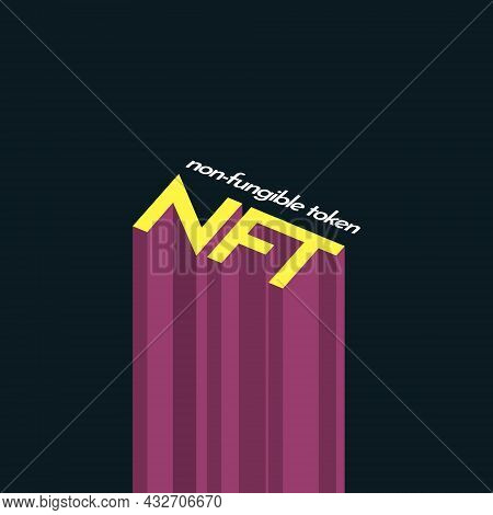 Simple Colorful Illustration Of Nft Lettering With Isometric Effect. Headline Lettering Of Non-fungi