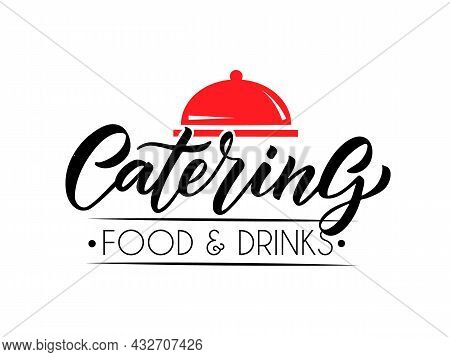 Vector Template Of Catering, Bar, Cafe, Bistro Restaurant Logo. Hand Sketched Logotype Lettering Typ