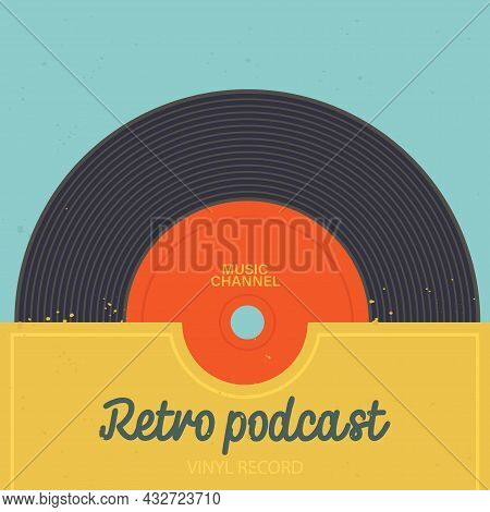 Vintage Cover For Podcast Channel, Music Album, Poster. Retro Podcast Or Broadcast Show. Vinyl Recor