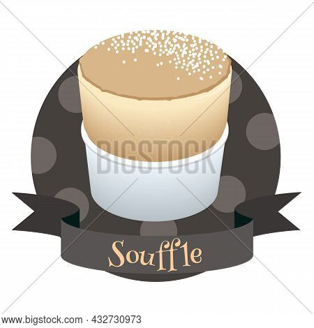 French Dessert Souffle. Colorful Cartoon Style Illustration For Cafe, Bakery, Restaurant Menu Or Log
