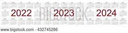 Simple Editable Vector Calendars For Year 2022 2023 2024. Week Starts From Sunday. Isolated Vector I