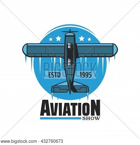 Aviation Air Show Vector Icon With Vintage Plane, Airplane, Propeller Biplane Or Monoplane Performin