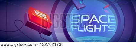 Space Flights Cartoon Banner, Spaceship Cabin Interior, Round Window With Cosmos And Earth Planet Vi