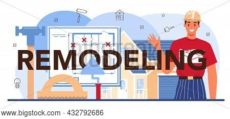 Remodeling Typographic Header. Real Estate Industry. House Redesign