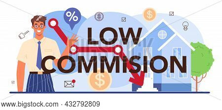 Low Comission Typographic Header. Real Estate Industry. Comission Reduction