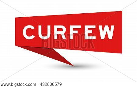 Red Color Speech Banner With Word Curfew On White Background