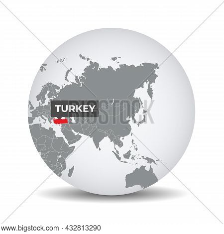 World Globe Map With The Identication Of Turkey. Map Of Turkey. Turkey On Grey Political 3d Globe. A