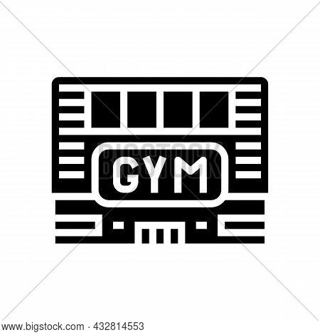 Gym Building Glyph Icon Vector. Gym Building Sign. Isolated Contour Symbol Black Illustration