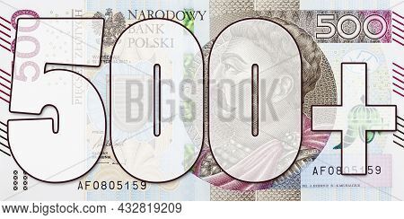 Concept Of Family 500+ Government Social Program (systemic Support For Polish Families).