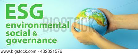 Esg Modernization Environmental Social Governance Conservation And Csr Policy. Earth Globe In Hands