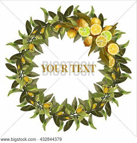 Round Wreath Of Lemon Branches. Vector Wreath For Lemonade Labels, Summer Designs, Summer Cafes, Sum