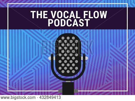 Composition of vocal flow podcast text with microphone and abstract blue line pattern. podcast promotional communication concept digitally generated image.