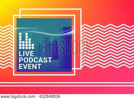 Composition of live podcast event text with eq meter on blue square with white zigzag lines on pink. podcast promotional communication concept digitally generated image.