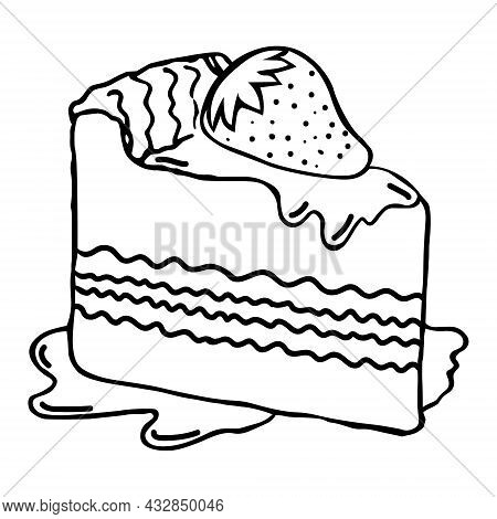 Vector Illustration In Doodle Style. Piece Of Cake With Strawberries Hand Draw. Dessert Pie, Cake Ca