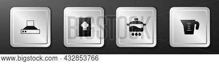 Set Kitchen Extractor Fan, Cookbook, Cooking Pot And Measuring Cup Icon. Silver Square Button. Vecto