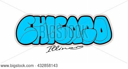 Chicago Graffiti Style Hand Drawn Lettering. Can Be Used For Printing On T Shirt And Souvenirs. Post