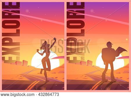 Explore Posters With Man Hiker And Girl Silhouettes On Road In Desert. Vector Flyers Of Travel And H