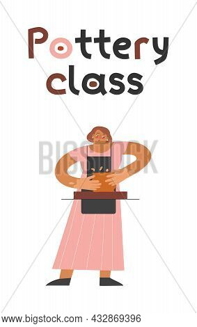 Vector Flat Illustration About Workshop. Adult Caucasian Woman Makes Ceramic Earthenware On Pottery