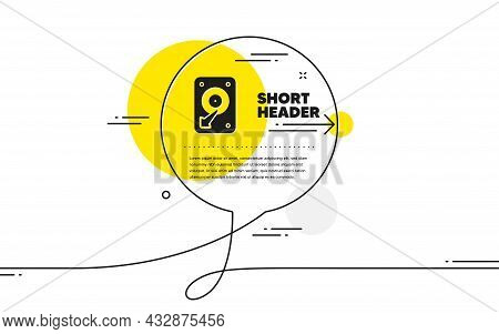 Hdd Icon. Continuous Line Chat Bubble Banner. Hard Disk Storage Sign. Hard Drive Memory Symbol. Hdd