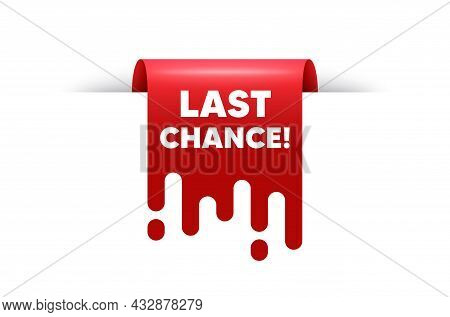Last Chance Sale. Red Ribbon Tag Banner. Special Offer Price Sign. Advertising Discounts Symbol. Las