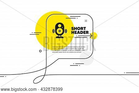 Speaker Icon. Continuous Line Chat Bubble Banner. Computer Component Sign. Sound Symbol. Speaker Ico