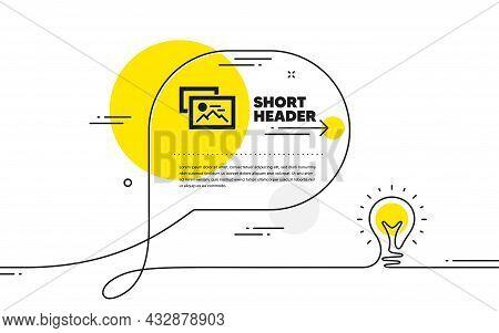 Photo Images Simple Icon. Continuous Line Idea Chat Bubble Banner. Image Album Thumbnail Sign. Pictu