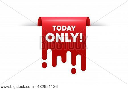 Today Only Sale Symbol. Red Ribbon Tag Banner. Special Offer Sign. Best Price Promotion. Today Only