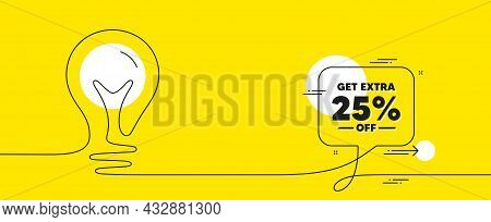 Get Extra 25 Percent Off Sale. Continuous Line Idea Chat Bubble Banner. Discount Offer Price Sign. S