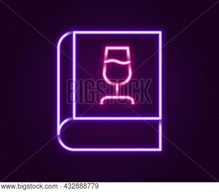 Glowing Neon Line Book About Wine Icon Isolated On Black Background. Wine Glass Icon. Wineglass Sign