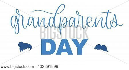 Grandparents Day Lettering. Happy Grandparents Day Text Invitation. Handwritten Calligraphy Style