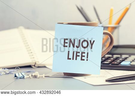 Enjoy Life - Concept Of Text On Sticky Note. Closeup Of A Personal Agenda