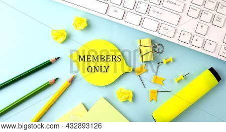 Text Sign Showing Members Only With Office Tools And Keyboard On Blue Background